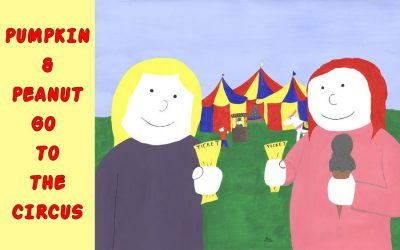 Kids Book – Pumpkin & Peanut go to the Circus